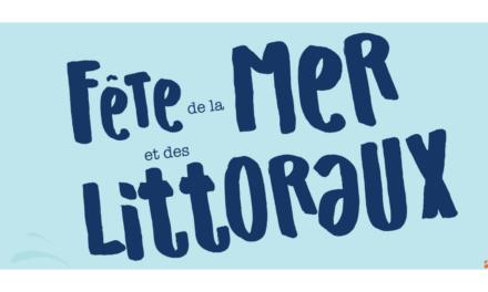 Fête de la Mer et des Littoraux 8-11 Juillet 2021!
